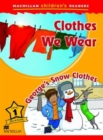 Image for Macmillan Children's Readers Clothes We Wear Level 1