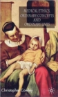 Image for Medical ethics, ordinary concepts and ordinary lives