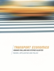 Image for Transport economics  : theory, application and policy