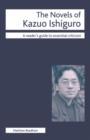 Image for The novels of Kazuo Ishiguro