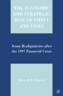 Image for The economic and strategic rise of China and India: Asian realignments after the 1997 financial crisis