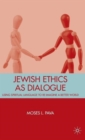 Image for Jewish ethics as dialogue  : using spiritual language to re-imagine a better world