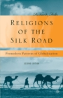 Image for Religions of the Silk Road  : premodern patterns of globalization