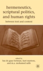 Image for Hermeneutics, scriptural politics, and human rights  : between text and context