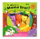 Image for Where is Mama Bear?