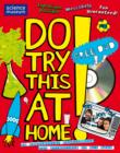 Image for Do try this at home!  : 28 spectacular experiments for scientists of all ages