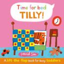 Image for Time for bed Tilly!  : a lift-the-flap book for toddlers