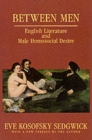 Image for Between men  : English literature and male homosocial desire