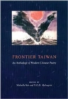 Image for Frontier Taiwan : An Anthology of Modern Chinese Poetry