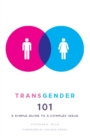 Image for Transgender 101 : A Simple Guide to a Complex Issue