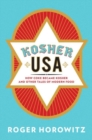 Image for Kosher USA  : how coke became kosher and other tales of modern food