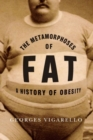 Image for The metamorphoses of fat  : a history of obesity