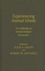 Image for Experiencing animal minds  : an anthology of animal-human encounters