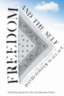 Image for Freedom and the Self : Essays on the Philosophy of David Foster Wallace