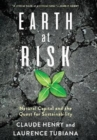 Image for Earth at risk  : natural capital and the quest for sustainability