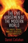 Image for The five horsemen of the modern world  : climate, food, water, disease, and obesity