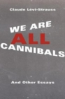Image for We Are All Cannibals : And Other Essays