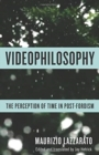 Image for Videophilosophy  : the perception of time in post-Fordism