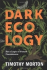 Image for Dark Ecology : For a Logic of Future Coexistence