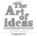 Image for The Art of Ideas : Creative Thinking for Work and Life