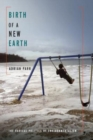 Image for Birth of a new Earth  : the radical politics of environmentalism