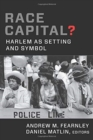Image for Race Capital? : Harlem as Setting and Symbol