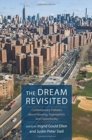 Image for The Dream Revisited : Contemporary Debates About Housing, Segregation, and Opportunity