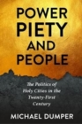 Image for Power, Piety, and People : The Politics of Holy Cities in the Twenty-First Century