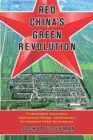 Image for Red China's Green Revolution : Technological Innovation, Institutional Change, and Economic Development Under the Commune
