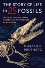 Image for The story of life in 25 fossils: tales of intrepid fossil hunters and the wonders of evolution