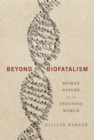 Image for Beyond Biofatalism: Human Nature for an Evolving World