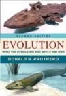 Image for Evolution: what the fossils say and why it matters