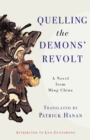 Image for Quelling the demons' revolt: a novel of Ming China