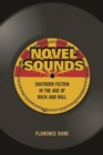 Image for Novel sounds: Southern fiction in the age of rock and roll