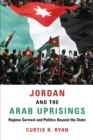 Image for Jordan and the Arab Uprisings: Regime Survival and Politics Beyond the State