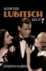 Image for How Did Lubitsch Do It?