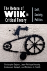 Image for Return of Work in Critical Theory: Self, Society, Politics