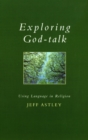 Image for Exploring God-talk  : using language in religion