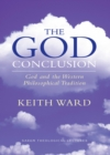 Image for The God Conclusion : God and the Western Philosophical Tradition