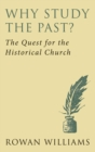 Image for Why study the past?: the quest for the historical church