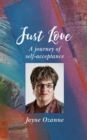 Image for Just love: a journey of self-acceptance