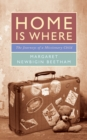 Image for Home is where: the journeys of a missionary child