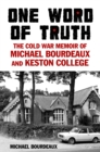 Image for One word of truth  : the story of Keston College