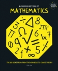 Image for A curious history of mathematics  : the big ideas from primitive numbers to chaos theory