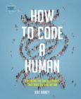 Image for How to code a human
