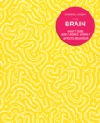 Image for The brain  : what it does, how it works & how it affects behaviour