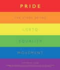 Image for Pride  : the story of the LGBTQ equality movement