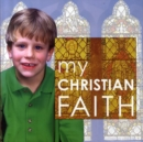 Image for My Christian faith