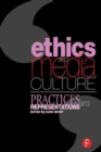 Image for Ethics and media culture  : practices and representations