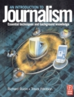 Image for An introduction to journalism  : essential techniques and background knowledge